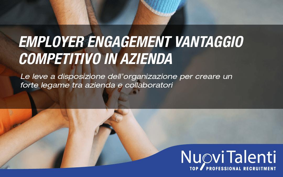 Employee Engagement vantaggio competitivo in aziendaLe leve a disposizione dell'organizazione per creare un forte legame tra azienda e collaboratori