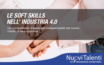 Le Soft Skills Nell'Industria 4.0Le competenze trasversali che potenziano la produttività e fanno la differenza nel nuovo modo di fare impresa industria 4.0
