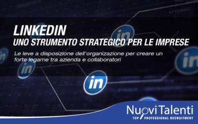 Linkedin: uno strumento strategico per le impreseCome sfruttare i social network per rafforzare l'identità aziendale e massimizzare i vantaggi del recruiting